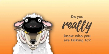 Do you really know who you are talking to?